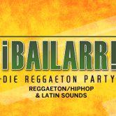 ¡BAILARR! – DIE REGGAETON Party